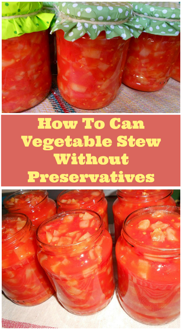How to can vegetable stew without preservatives