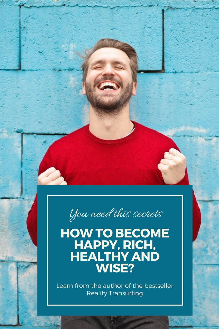 How to become happy, rich, healthy and wise? Learn from the author of the bestseller Reality Transurfing