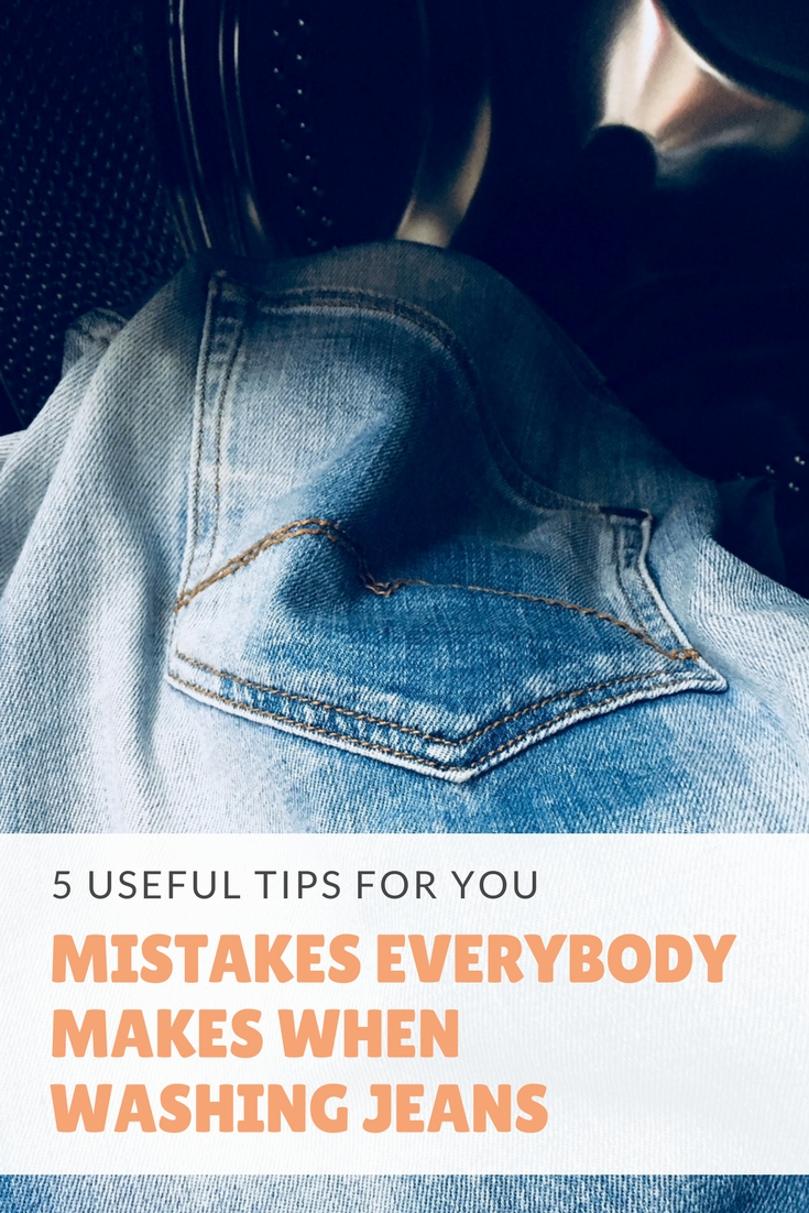 Mistakes everybody makes when washing jeans - 5 useful tips for you