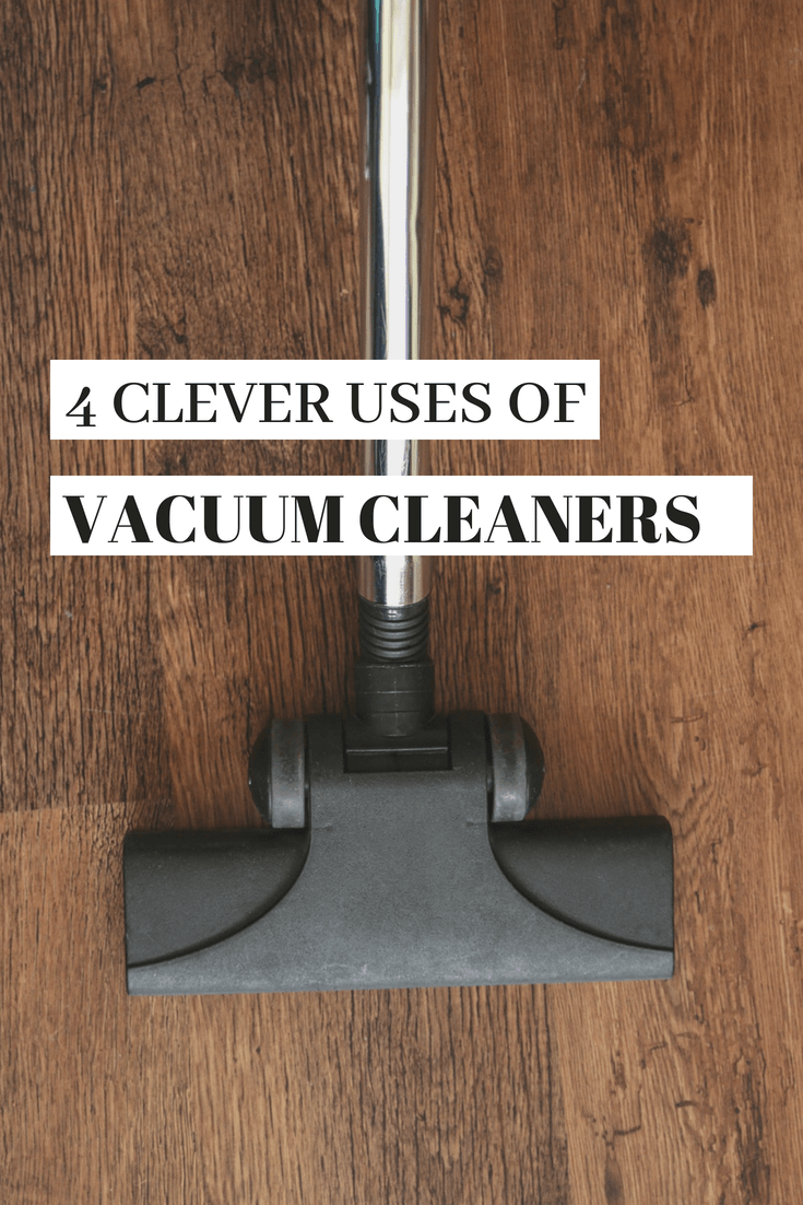 4 clever uses of vacuum cleaners
