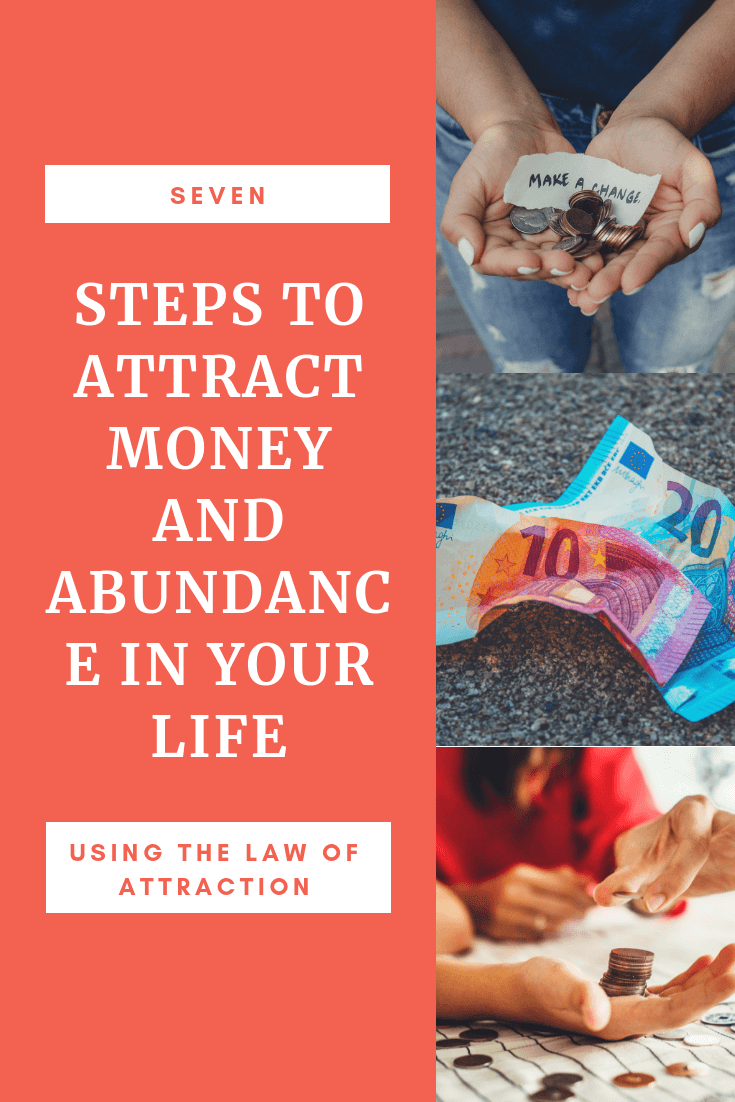 7 steps to attract money and abundance in your life using the law of attraction