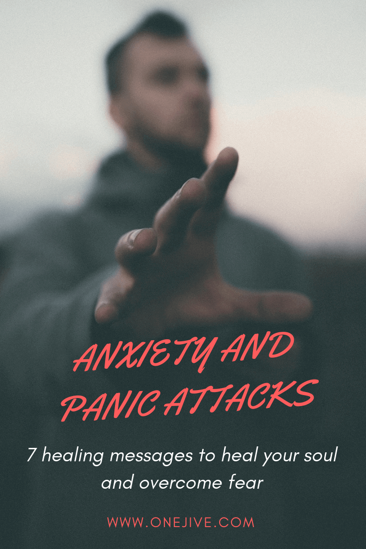 Anxiety and panic attacks: 7 healing messages to heal your soul and overcome fear