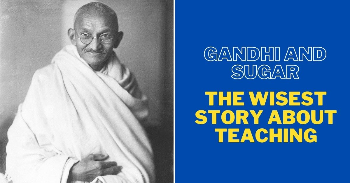 Gandhi and sugar - the wisest story about teaching