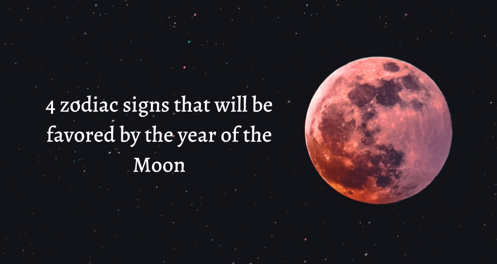 4-zodiac-signs-that-will-be-favored-by-the-year-of-the-Moon.png